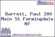 Barrett, Paul 280 Main St Farmingdale NY