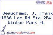 Beauchamp, J. Frank 1936 Lee Rd Ste 250 Winter Park FL