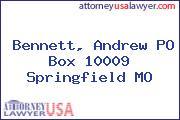 Bennett, Andrew PO Box 10009 Springfield MO