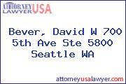Bever, David W 700 5th Ave Ste 5800 Seattle WA