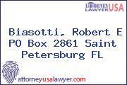 Biasotti, Robert E PO Box 2861 Saint Petersburg FL