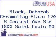 Black, Deborah Chromalloy Plaza 120 S Central Ave Ste 1800 Saint Louis MO