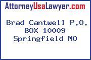 Brad Cantwell P.O. BOX 10009 Springfield MO