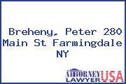 Breheny, Peter 280 Main St Farmingdale NY