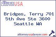 Bridges, Terry 701 5th Ave Ste 3600 Seattle WA