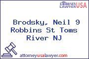 Brodsky, Neil 9 Robbins St Toms River NJ