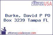 Burke, David P PO Box 3239 Tampa FL