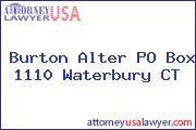 Burton Alter PO Box 1110 Waterbury CT