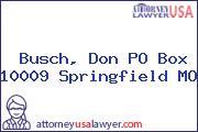 Busch, Don PO Box 10009 Springfield MO