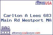 Carlton A Lees 683 Main Rd Westport MA