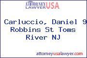 Carluccio, Daniel 9 Robbins St Toms River NJ