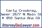 Carly Croskrey, Owner 2677 N Main St # 850 Santa Ana CA