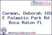 Carman, Deborah 165 E Palmetto Park Rd Boca Raton FL
