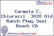 Carmela C. Chiurazzi  3020 Old Ranch Pkwy Seal Beach CA