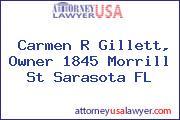 Carmen R Gillett, Owner 1845 Morrill St Sarasota FL