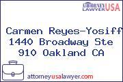 Carmen Reyes-Yosiff 1440 Broadway Ste 910 Oakland CA