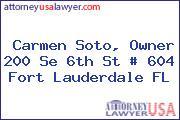 Carmen Soto, Owner 200 Se 6th St # 604 Fort Lauderdale FL