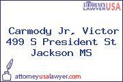 Carmody Jr, Victor 499 S President St Jackson MS