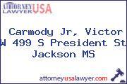 Carmody Jr, Victor W 499 S President St Jackson MS