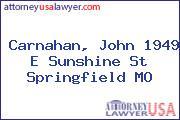 Carnahan, John 1949 E Sunshine St Springfield MO