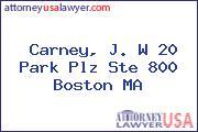 Carney, J. W 20 Park Plz Ste 800 Boston MA