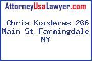 Chris Korderas 266 Main St Farmingdale NY