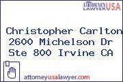 Christopher Carlton 2600 Michelson Dr Ste 800 Irvine CA
