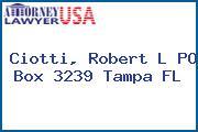 Ciotti, Robert L PO Box 3239 Tampa FL