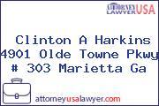 Clinton A Harkins 4901 Olde Towne Pkwy # 303 Marietta Ga