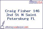 Craig Fisher 146 2nd St N Saint Petersburg FL