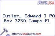 Cutler, Edward I PO Box 3239 Tampa FL