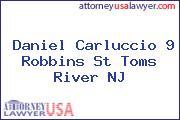 Daniel Carluccio 9 Robbins St Toms River NJ