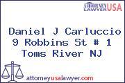 Daniel J Carluccio 9 Robbins St # 1 Toms River NJ