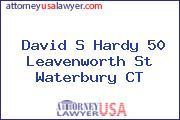 David S Hardy 50 Leavenworth St Waterbury CT