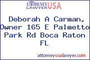 Deborah A Carman, Owner 165 E Palmetto Park Rd Boca Raton FL