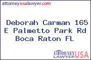 Deborah Carman 165 E Palmetto Park Rd Boca Raton FL