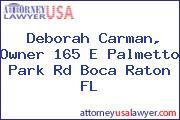 Deborah Carman, Owner 165 E Palmetto Park Rd Boca Raton FL
