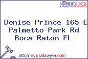 Denise Prince 165 E Palmetto Park Rd Boca Raton FL