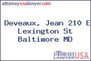 Deveaux, Jean 210 E Lexington St Baltimore MD