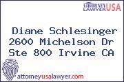 Diane Schlesinger 2600 Michelson Dr Ste 800 Irvine CA