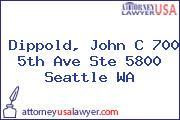 Dippold, John C 700 5th Ave Ste 5800 Seattle WA