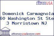 Domenick Carmagnola 60 Washington St Ste 3 Morristown NJ