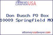 Don Busch P.O. BOX 10009 Springfield MO