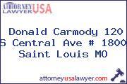 Donald Carmody 120 S Central Ave # 1800 Saint Louis MO