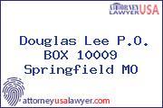 Douglas Lee P.O. BOX 10009 Springfield MO