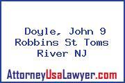 Doyle, John 9 Robbins St Toms River NJ