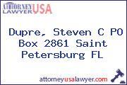 Dupre, Steven C PO Box 2861 Saint Petersburg FL