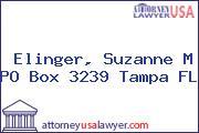 Elinger, Suzanne M PO Box 3239 Tampa FL