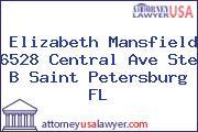 Elizabeth Mansfield 6528 Central Ave Ste B Saint Petersburg FL