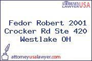Fedor Robert 2001 Crocker Rd Ste 420 Westlake OH
